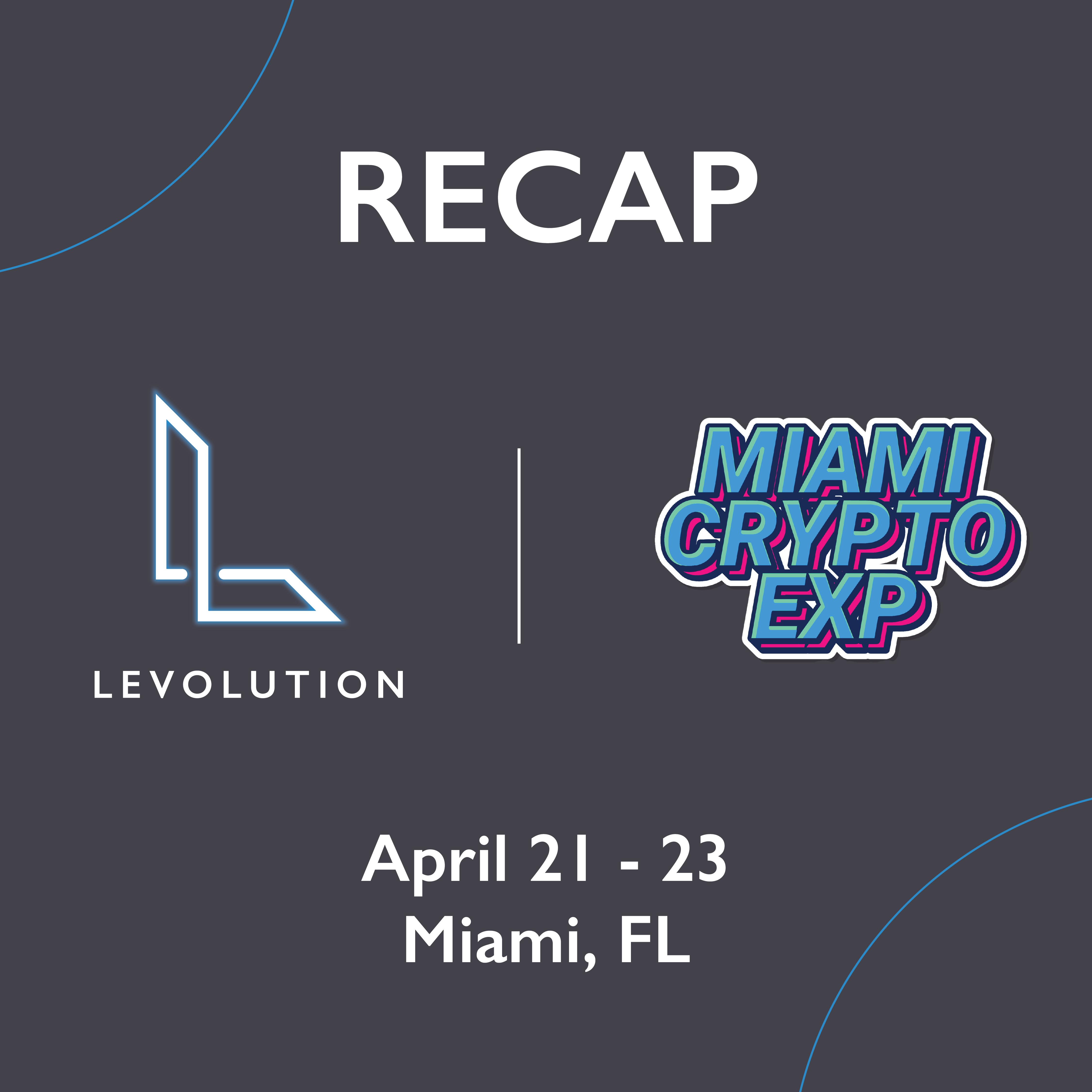 Levolution's Key Takeaways From the Miami Crypto Experience